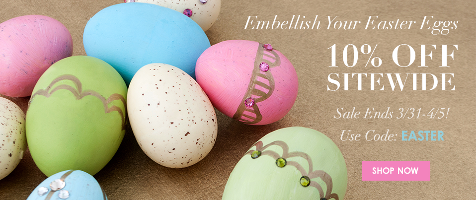 3/31/15 Easter Sale 10% Sitewide
