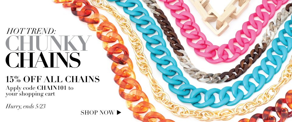 5/21/13_Promotion: Chunky Chains -15% Off  Chains