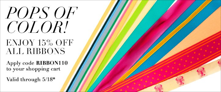 Pops of Color and 15% Off Ribbons