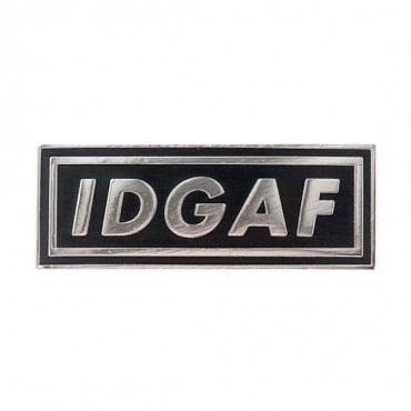 """IDGAF"" Pin"