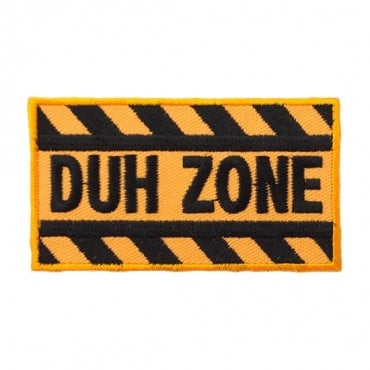 "Iron On ""Duh Zone"" Patch"