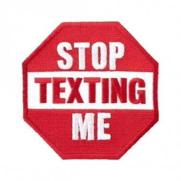 "Iron On ""Stop Texting Me"" Patch"