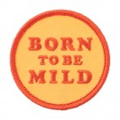"2 1/2"" BORN TO BE MILD PATCH"